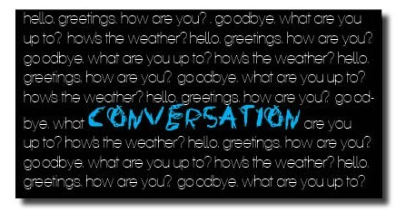 Typography Experiments 1. Using the word 'Conversation'. The ending result is of a business card with the word 'Conversation' in the center. The other words surrounding it are words that are used generally in everyday conversation. The font used for the surrounding text is Arial light and the blue text is a handwriting font. The combination of white, blue and black go well together as these colours are easier to read on a black background. As opposed to black, white is seen as positive. 2. The seconds experiment is similar to the first one. It looks like a business card with the alphabet being the surrounding letters, The word that I used was 'Mixed'. For all of the experiments, I have taken a literal approach to them. Each letter for the word is scattered around the alphabet. It is easier to see as it is in capitals and green, 3. The last experiment I did was of the word 'Repeat'. I took a literal approach to it by repeating the word a number of times. The 3 word is light blue so it stands out from the rest. This was the original size before I increased the size. The font is called 'Breakdown' which is the font used for Green Day's album cover. The drip effect makes this experiment effective as it runs into the next word.