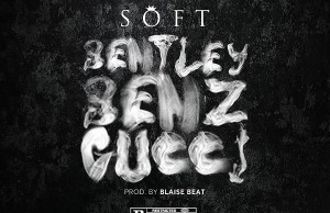 Soft Bentley Benz & Gucci mp3 download