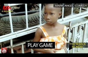 PLAY GAME (Mark Angel Comedy) (Throw Back Monday)