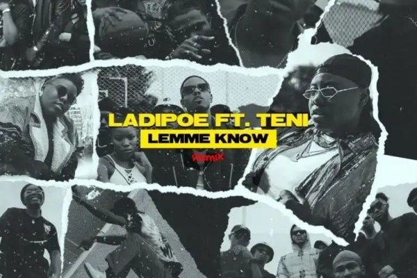 Ladipoe – Lemme Know (Remix) Feat. Teni