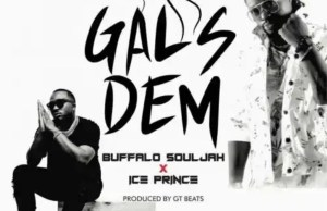 Buffalo Souljah Ft. Ice Prince – Gals Dem