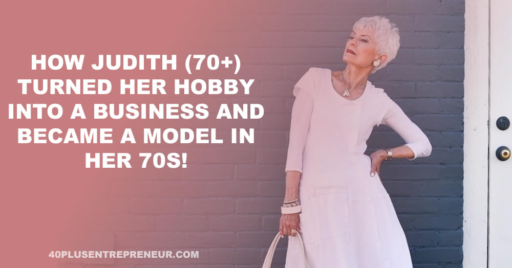 How to turn your hobby into a business and become a model over 70 – an interview with Judith Boyd