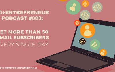 Podcast #3: Get more than 50 new subscribers every single day – Your 9 step plan
