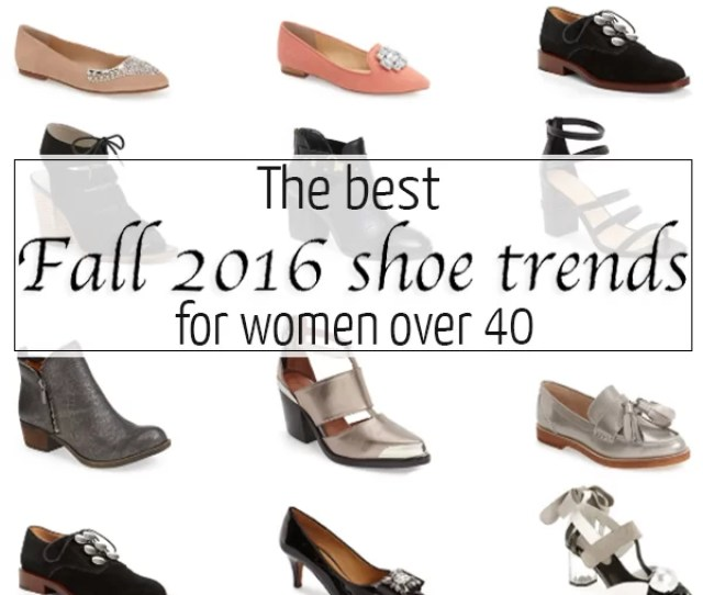 The Best Fall  Shoe Trends For Women Over   Style How