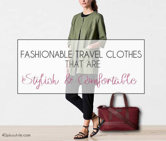 A Selection Of Fashionable Travel Clothes For Women Plusstyle Com