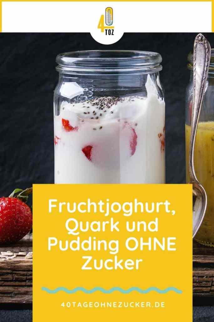 Fruchtjoghurt, Quark und Pudding ohne Zucker
