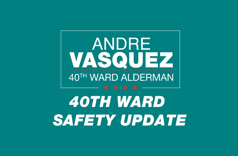 40th Ward Safety Updates