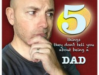 5 things they don't tell you about being a dad
