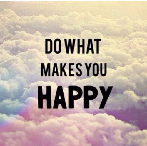 Love Life Happy Quotes Dream Best Happiness Do What You Want 2110elena2110