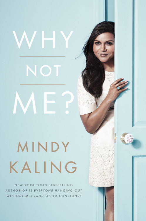 "Why Not Me? By Mindy KalingReviewed by Miranda Boyer""People talk about confidence without ever brining up hard work That's a mistake. I know I sound like some dour older spinster chambermaid on Downton Abbey how has never felt a man's touch and whose heart has turned to stone, but I don't understand how you could have self-confidence if you don't do the work.""Something about this line and really the entire essay before it, struck a cord with me. If you work hard then self confidence, particularly in what your doing, should come naturally. Entailment is essentially feeling like you deserve something. It's okay to feel that you deserve something providing you've put in the work and actually do deserve something.  I love how mater of fact Mindy Kaling is. She is fresh and forward in her writing. This is her second book, the first was Is Everyone Hanging Out Without Me? (And Other Concerns). I had almost planed on waiting to read this book at the end of the year, since I started the year with her first book. It seemed very poetic. I caved and couldn't wait to get my hands on it. Oh Mindy, you steal my heart every time.  This, much like the first, was written in short essays covering everything from work to love. I feel like if I met Mindy, we'd be BFFs in no time. That's how her books are, they get personal, but stay fun and at the end of it, you feel connected to her as a person. I really do recommend this book for some light fun reading. It's the perfect in between after finishing something a little heavier but when you're not quite ready to delve into something else. Also, despite what her editor says, I can think of a couple of guys who'd enjoy this book too."