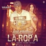 Wambo El MafiaBoy – Quitemonos La Ropa