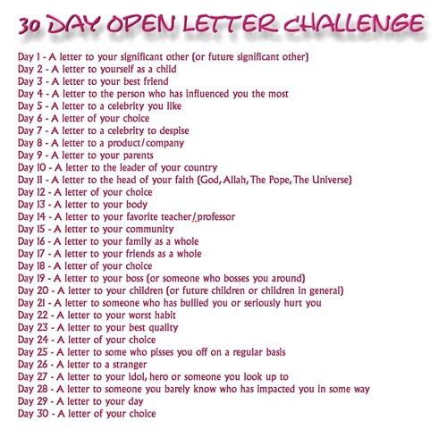 30 Day Open Letter Challenge  I didn't make this challenge. I just had it saved on my computer.