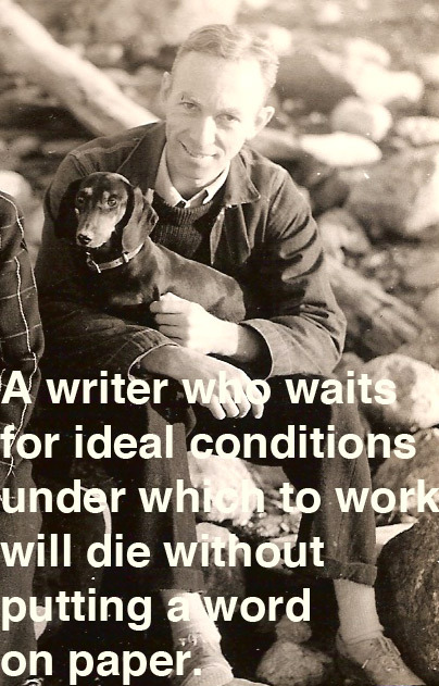 """A writer who waits for ideal conditions under which to work will die without putting a word on paper.""  E. B. White, echoing Tchaikovsky and adding to our running archive of famous advice on writing."