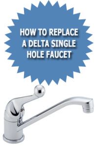 How to replace a delta single hole faucet