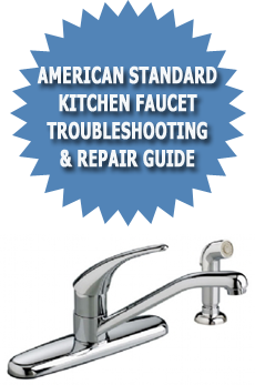 American Standard Kitchen Faucet Troubleshooting Repair Guide