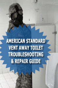 American Standard Vent Away Toilet Troubleshooting & Repair Guide