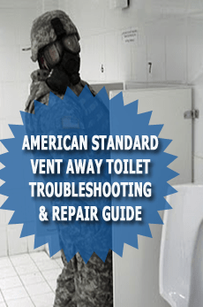American Standard Vent Away Toilet Troubleshooting Repair Guide