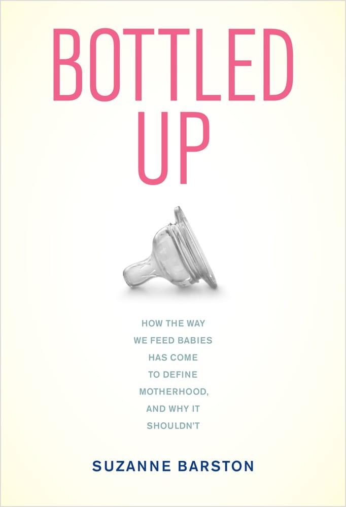 Bottled Up A Must Read For All Bottle Feeding Moms Rookie Moms