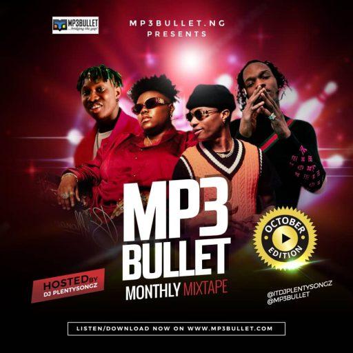 DOWNLOAD D Mix: DJ PlentySongz – Mp3bullet Monthly Mixtape (October Edition)