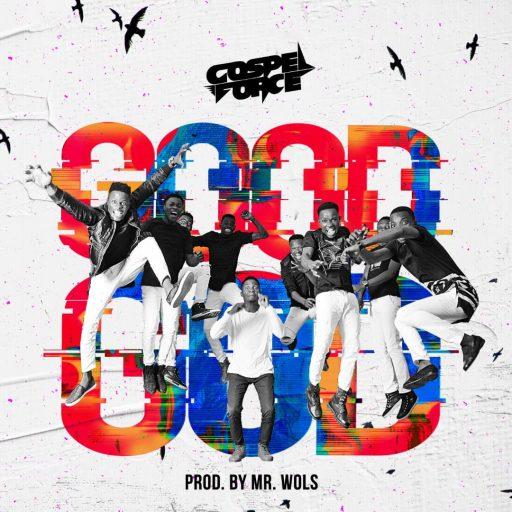 Gospel Music Gospel Force - Good God