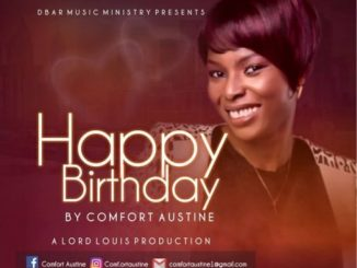 MUSIC: Comfort Austine - Happy Birthday