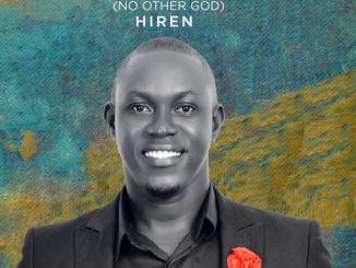 GOSPEL MUSIC: Hiren - Yahweh (No Other God)