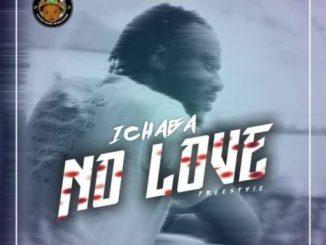 Music: Ichaba – No Love (Freestyle)