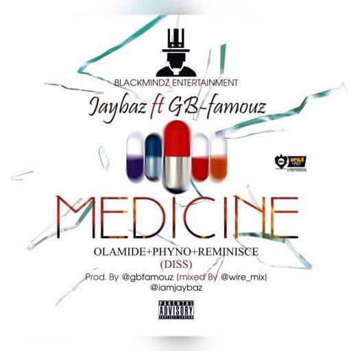 Music: Jaybaz Ft Gbfamous - Medicine