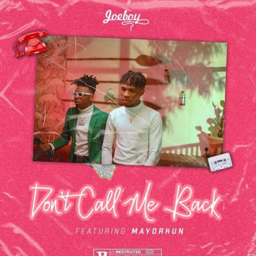 Joeboy ft. Mayorkun – Don't Call Me Back