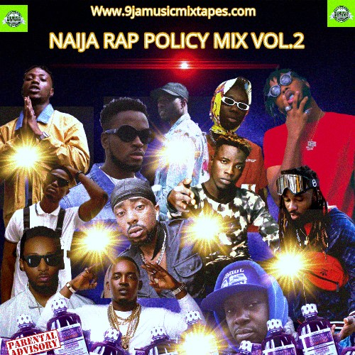 DJ MIX: Naija Rap Policy Mixtape Vol.2' Hosted By Dj Lyrics