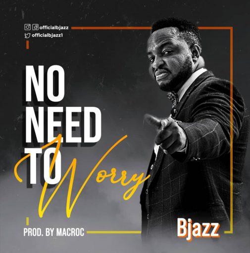 Bjazz - No Need To Worry