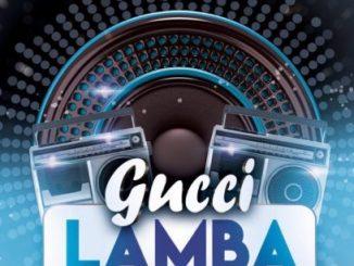 DJ Xclusive – Gucci Lamba