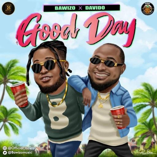 Music: Bawizo ft. Davido - Good Day