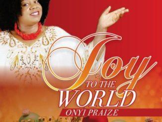 Onyi-Praize-–-Joy-to-the-World-640x640