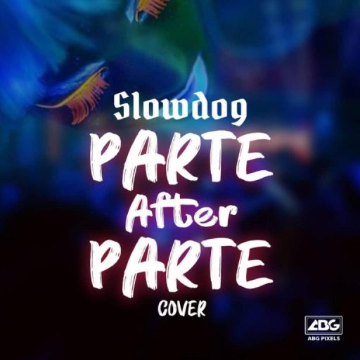 Slowdog – Parte After Partee (Cover)