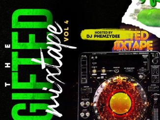 DJ Phemzydee - The Gifted Mixtape VOL. 4 #TGM