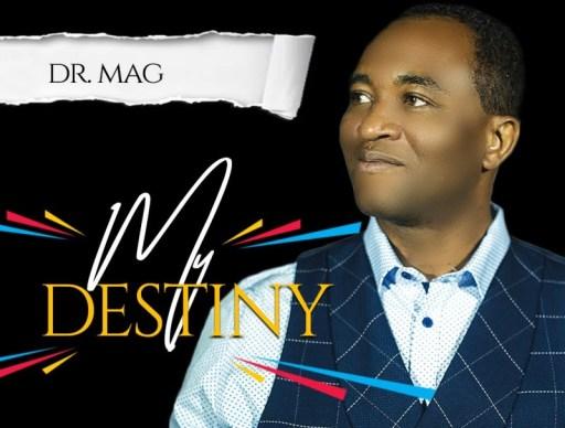 Gospel Album Dr. Mag – My Destiny