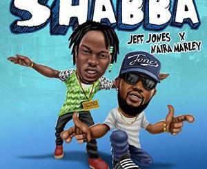 Jeff Jones ft. Naira Marley – Shabba