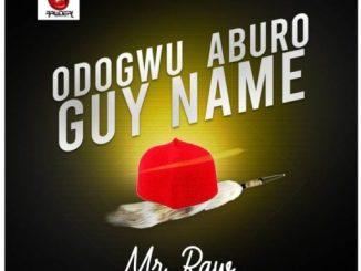 Mr Raw – Odogwu Aburo Guy Name (Prod. by Kezyklef)