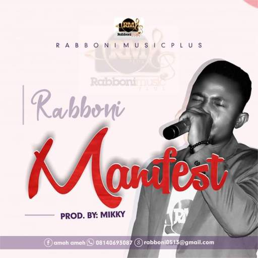 Gospel Music: Rabboni Ameh - Manifest Your Power