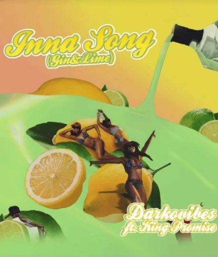 Music: Darkovibes ft. King Promise – Inna Song (Gin and Lime)