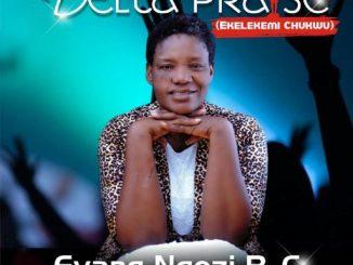Gospel Music: Evang Ngozi B.C - Delta Praise (Ekelekemi Chukwu)
