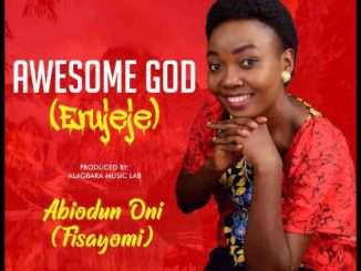 Gospel Music: Fisayomi - Awesome God