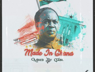 Ghana Dj Mix DJ Tabil – Made In Ghana 2020 Mix