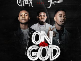 "Music: Gteck ft. Jaywillz – ""On God"""