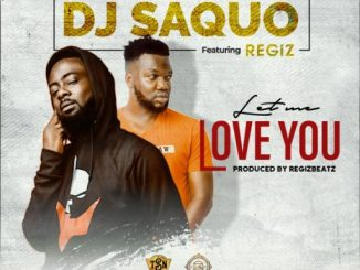 Music: DJ Saquo ft Regiz – Let Me Love You
