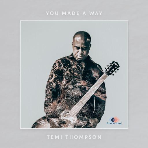 Gospel Music: Temi Thompson - You Made A Way