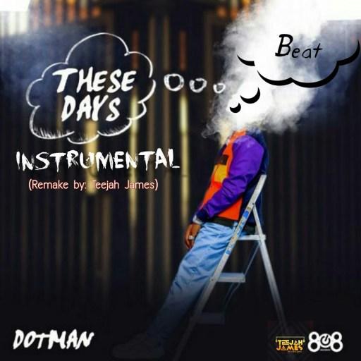 "Instrumental: DotMan - ""These Days"" (Remake By Teejah James)"