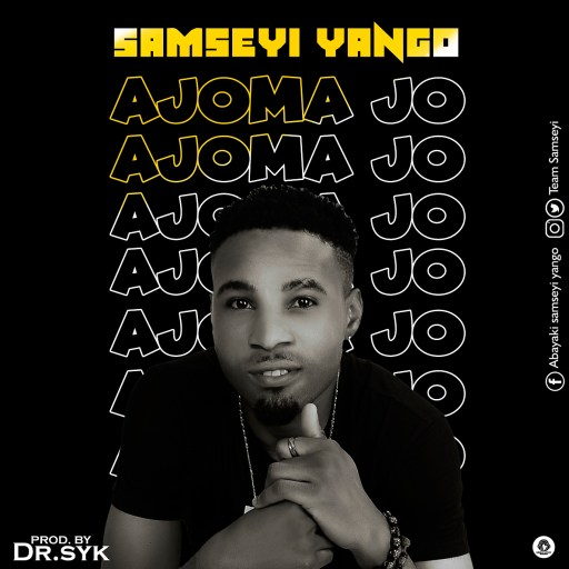 Music: Samseyi Yango - Ajoma Jo