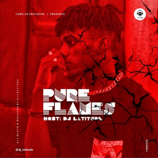 DOWNLOAD DJ MIX: MUSIC: DJ LATITUDE - PURE FLAMES